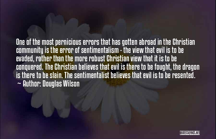 Sentimentalism Quotes By Douglas Wilson