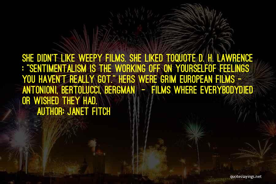 Sentimentalism Quotes By Janet Fitch