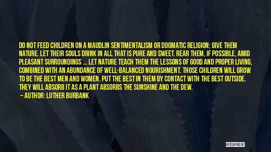 Sentimentalism Quotes By Luther Burbank