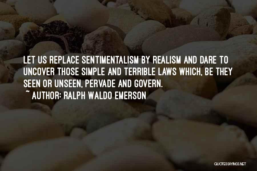 Sentimentalism Quotes By Ralph Waldo Emerson