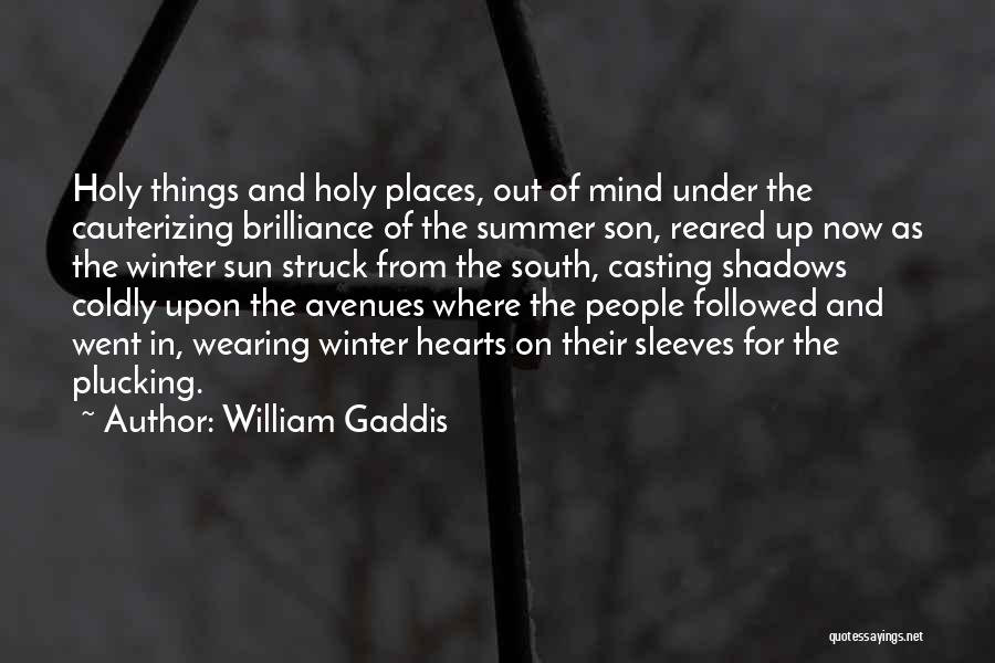 Sentimentalism Quotes By William Gaddis