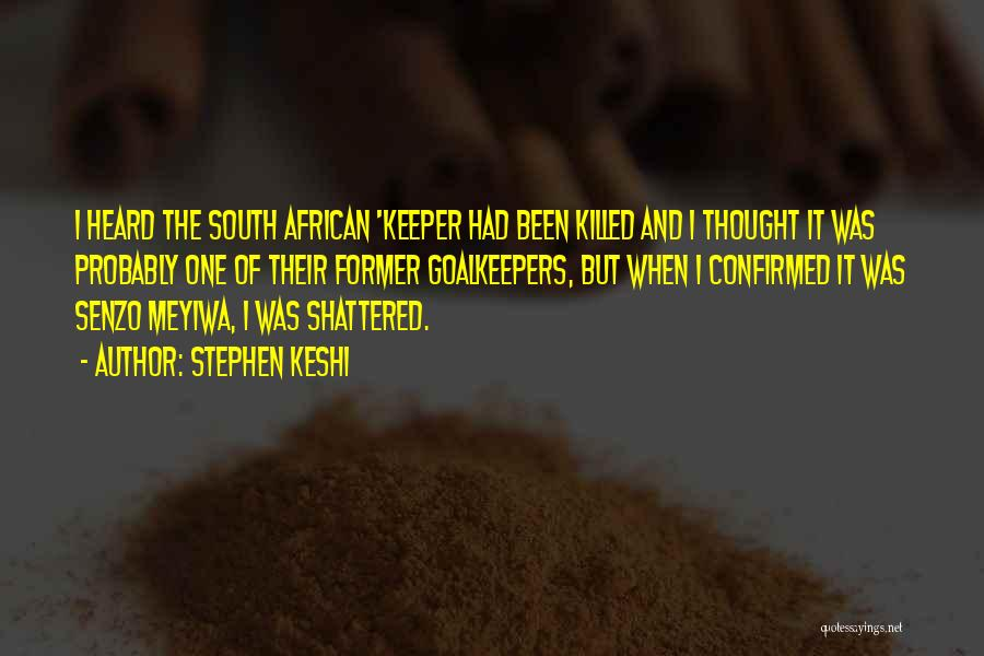 Senzo Meyiwa Quotes By Stephen Keshi