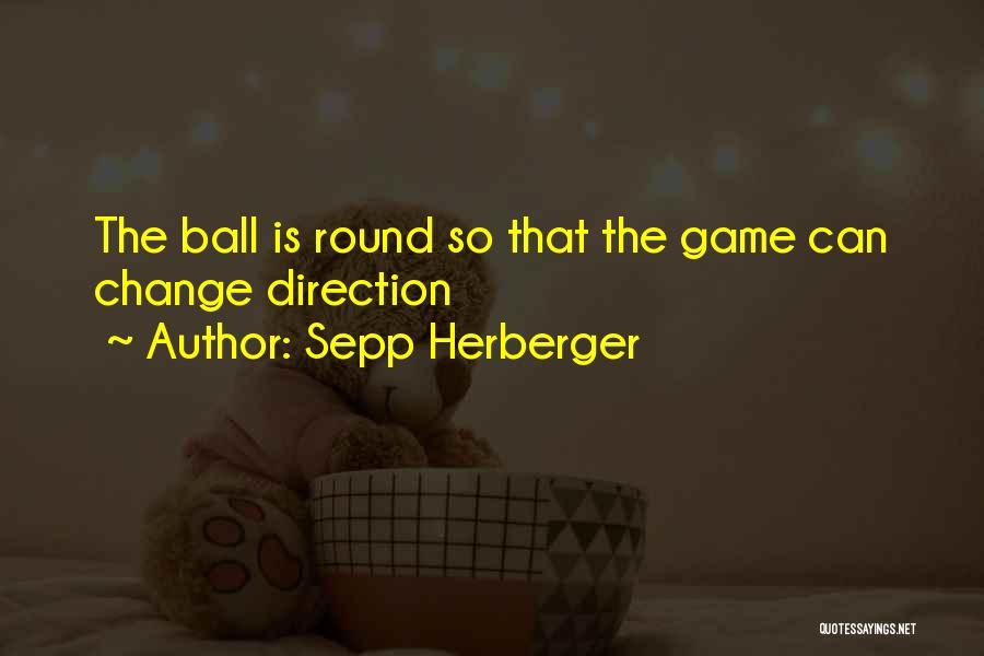 Sepp Herberger Quotes 330445