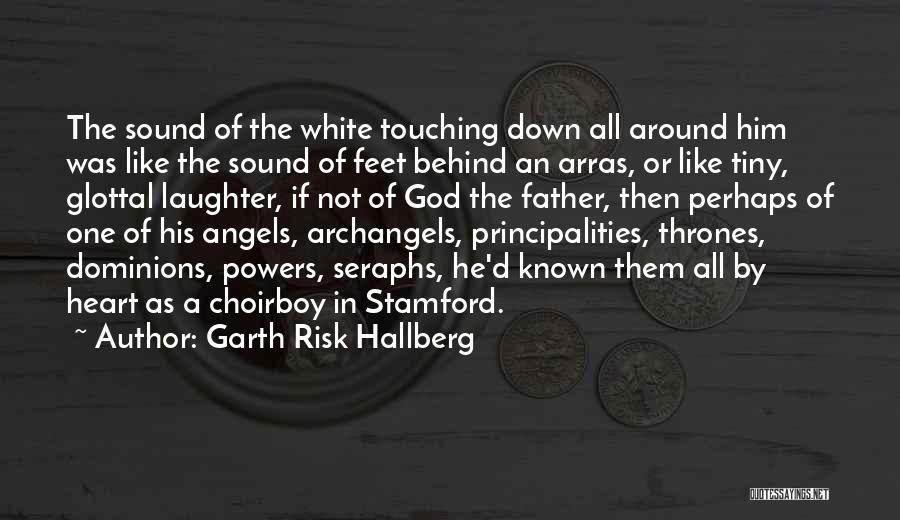 Seraphs Quotes By Garth Risk Hallberg
