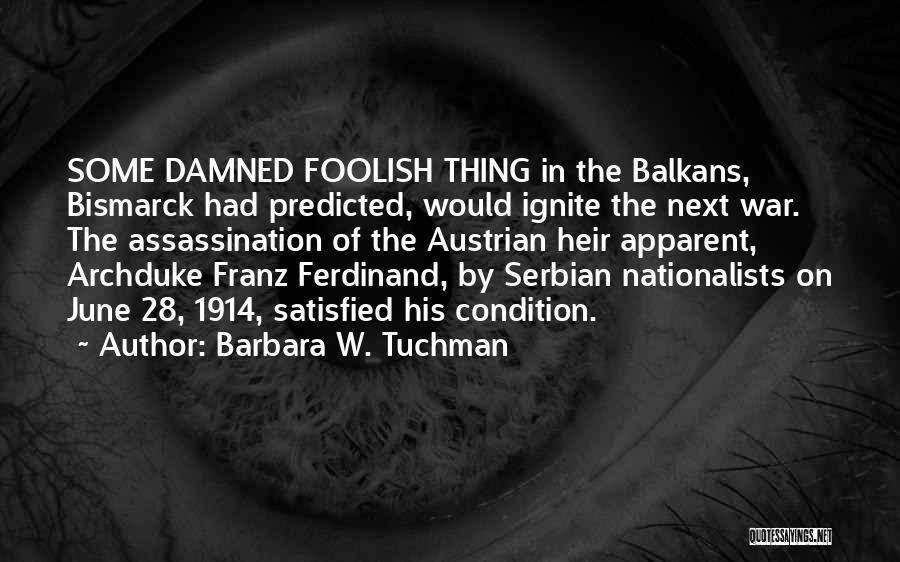 Serbian Quotes By Barbara W. Tuchman