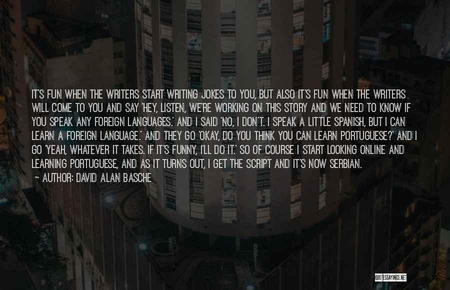 Serbian Quotes By David Alan Basche