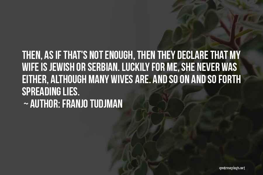 Serbian Quotes By Franjo Tudjman