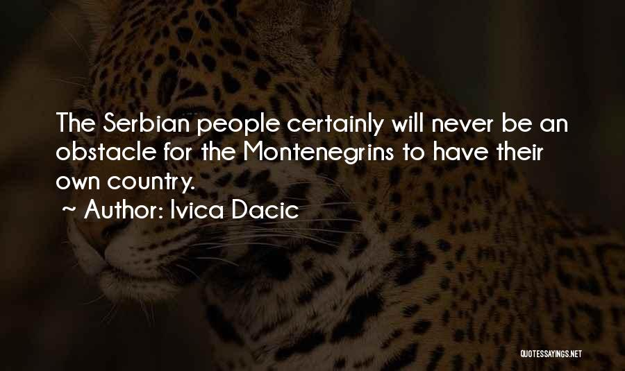 Serbian Quotes By Ivica Dacic