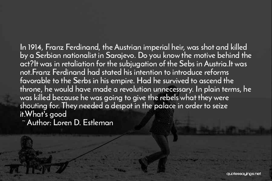 Serbian Quotes By Loren D. Estleman