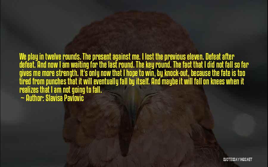 Serbian Quotes By Slavisa Pavlovic