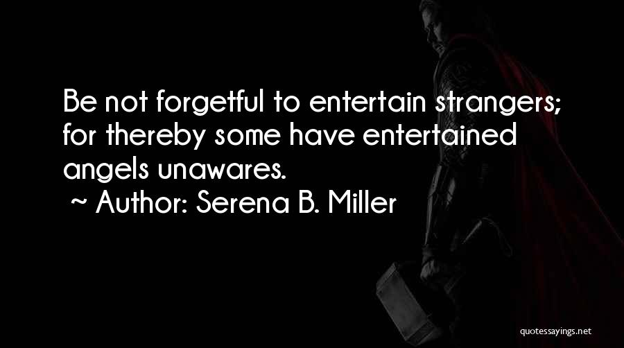 Serena B. Miller Quotes 651677