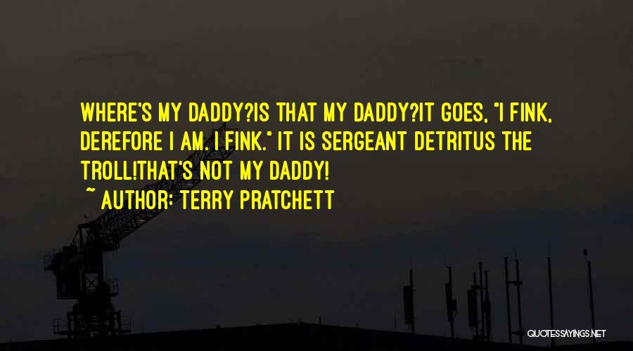 Sergeant Detritus Quotes By Terry Pratchett