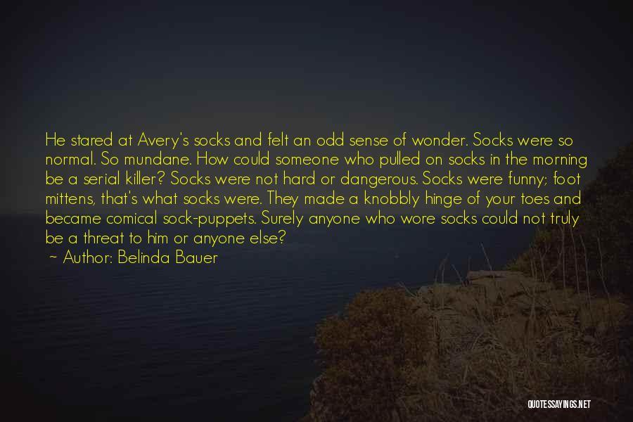 Serial Killer Quotes By Belinda Bauer