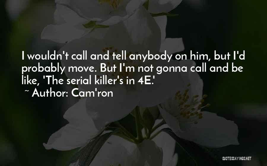 Serial Killer Quotes By Cam'ron