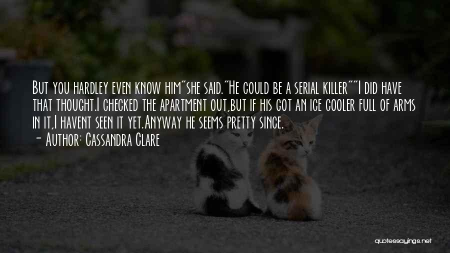 Serial Killer Quotes By Cassandra Clare