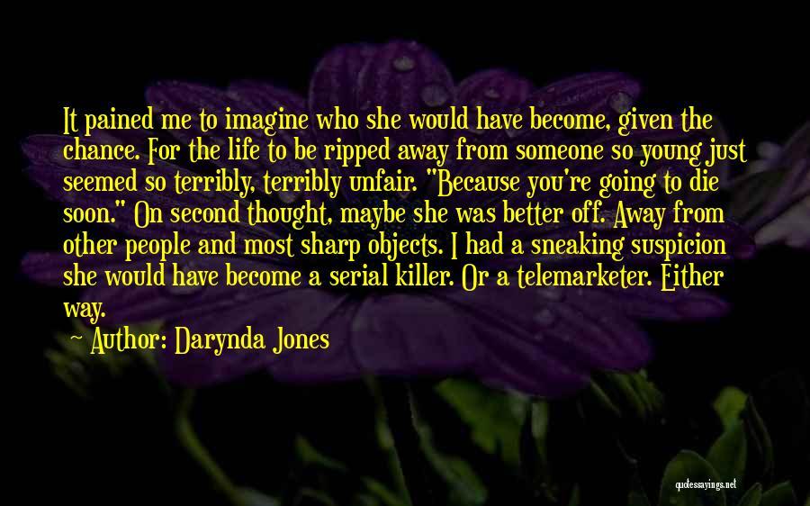 Serial Killer Quotes By Darynda Jones