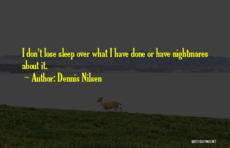 Serial Killer Quotes By Dennis Nilsen