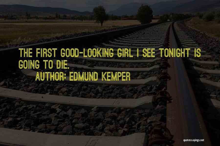 Serial Killer Quotes By Edmund Kemper