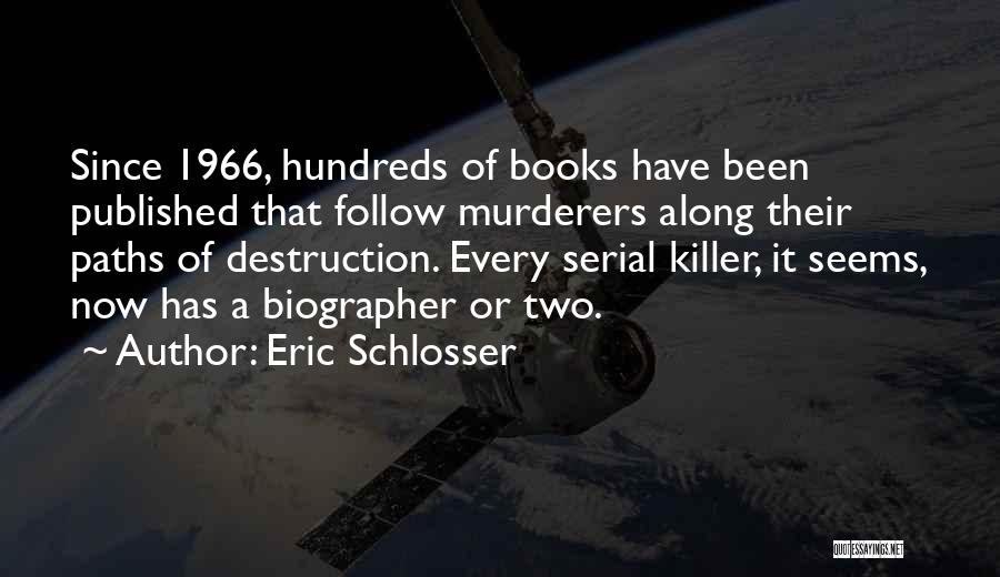 Serial Killer Quotes By Eric Schlosser
