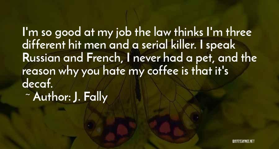 Serial Killer Quotes By J. Fally