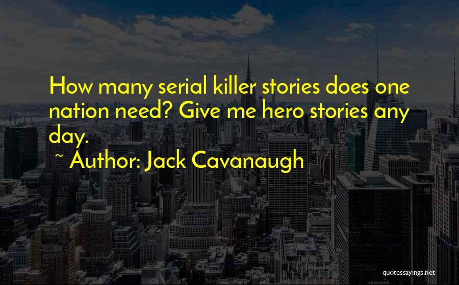 Serial Killer Quotes By Jack Cavanaugh