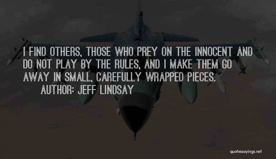 Serial Killer Quotes By Jeff Lindsay