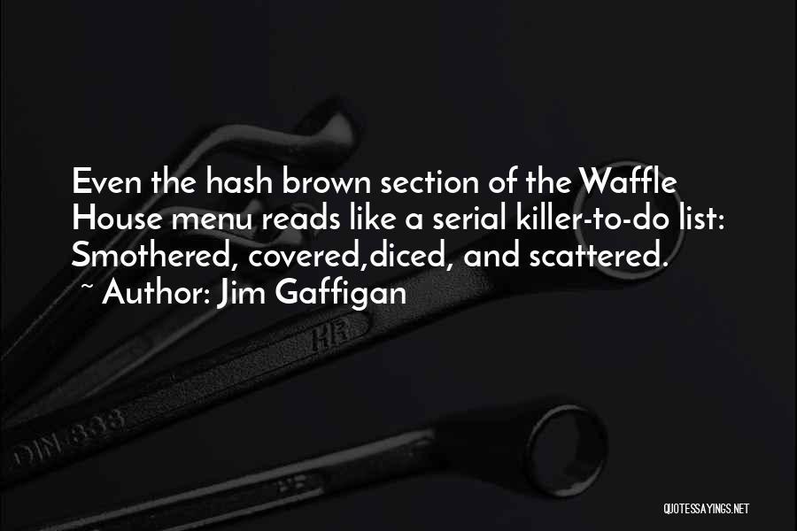 Serial Killer Quotes By Jim Gaffigan