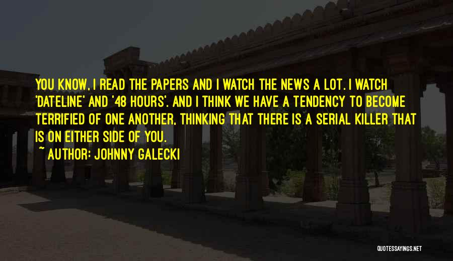 Serial Killer Quotes By Johnny Galecki