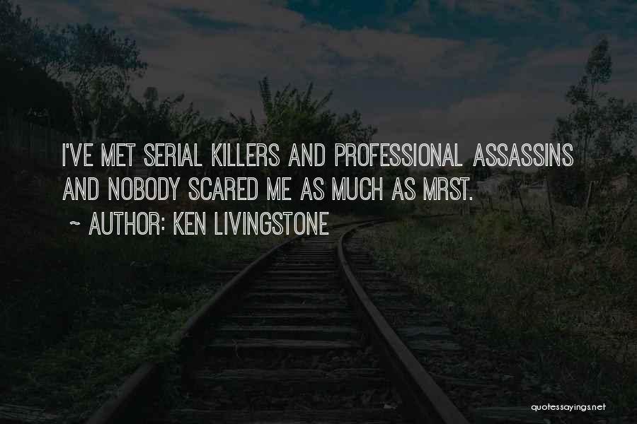Serial Killer Quotes By Ken Livingstone