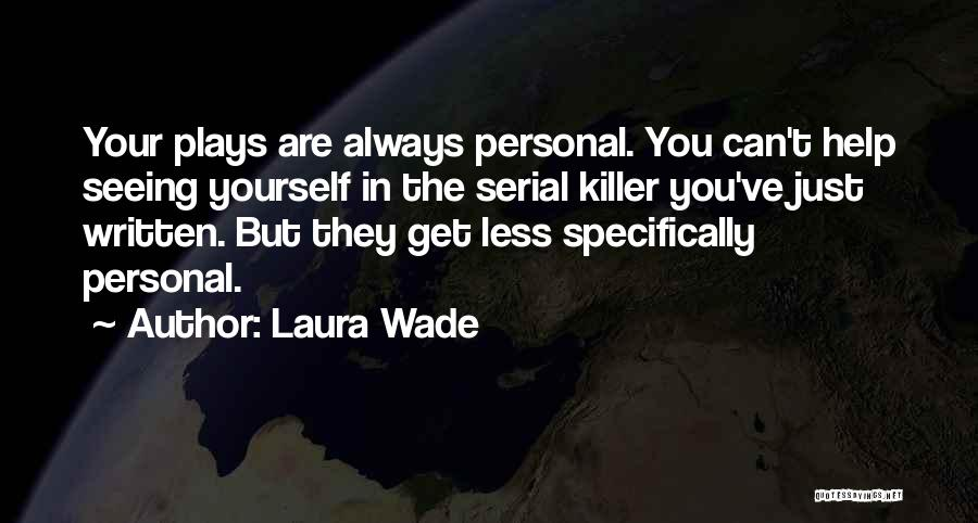 Serial Killer Quotes By Laura Wade
