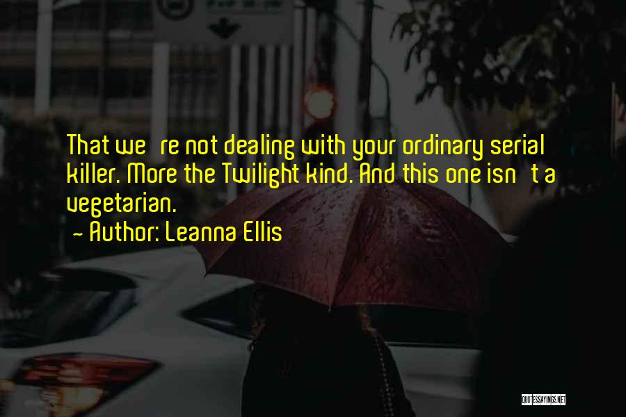 Serial Killer Quotes By Leanna Ellis