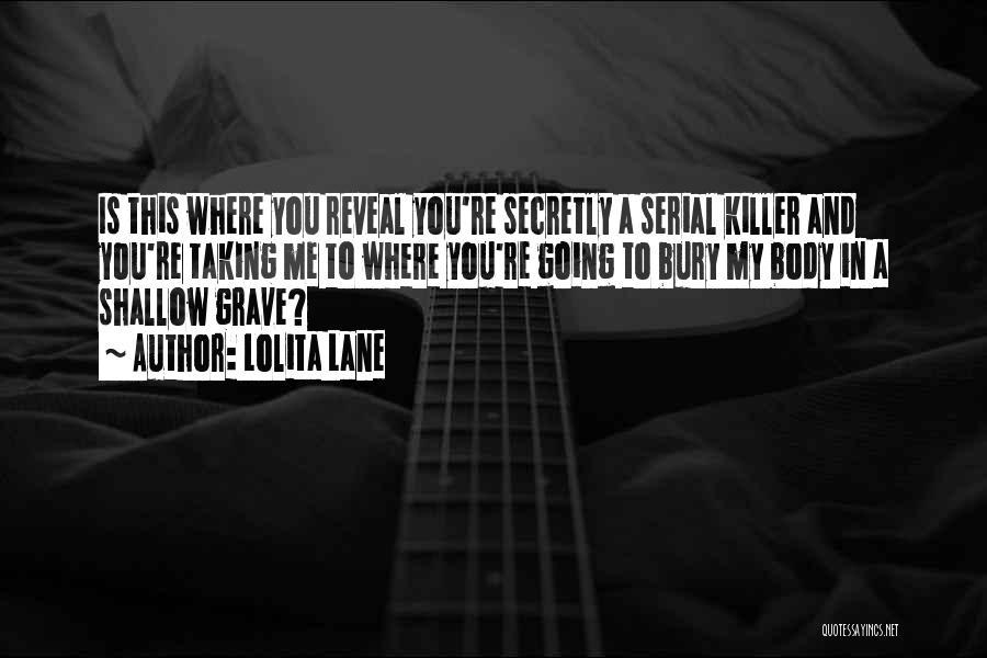 Serial Killer Quotes By Lolita Lane
