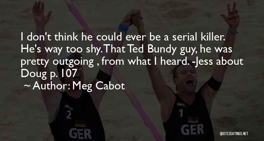 Serial Killer Quotes By Meg Cabot