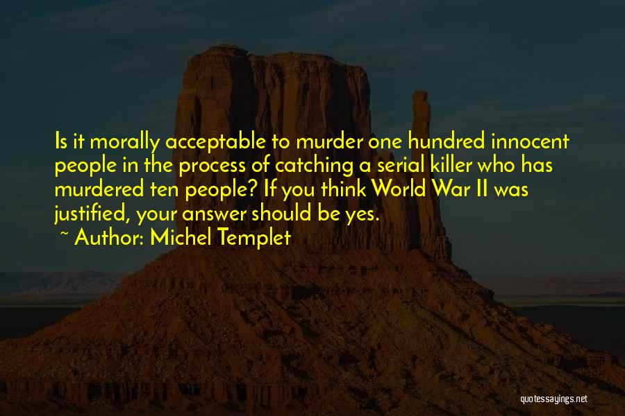 Serial Killer Quotes By Michel Templet
