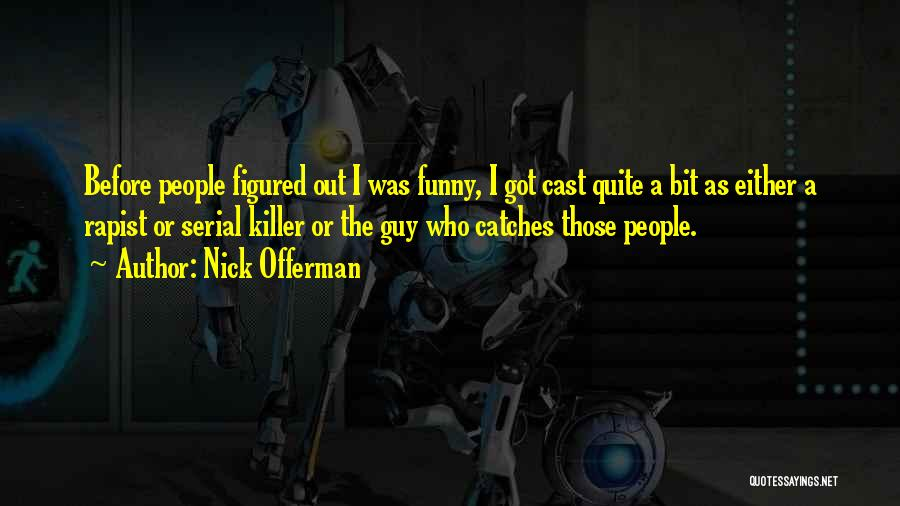 Serial Killer Quotes By Nick Offerman