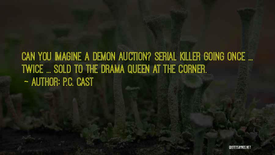 Serial Killer Quotes By P.C. Cast