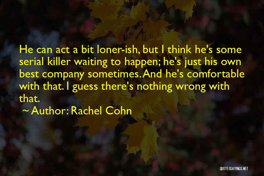 Serial Killer Quotes By Rachel Cohn