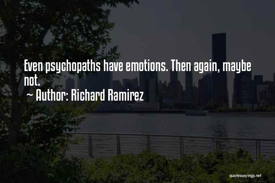 Serial Killer Quotes By Richard Ramirez
