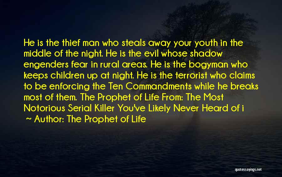 Serial Killer Quotes By The Prophet Of Life