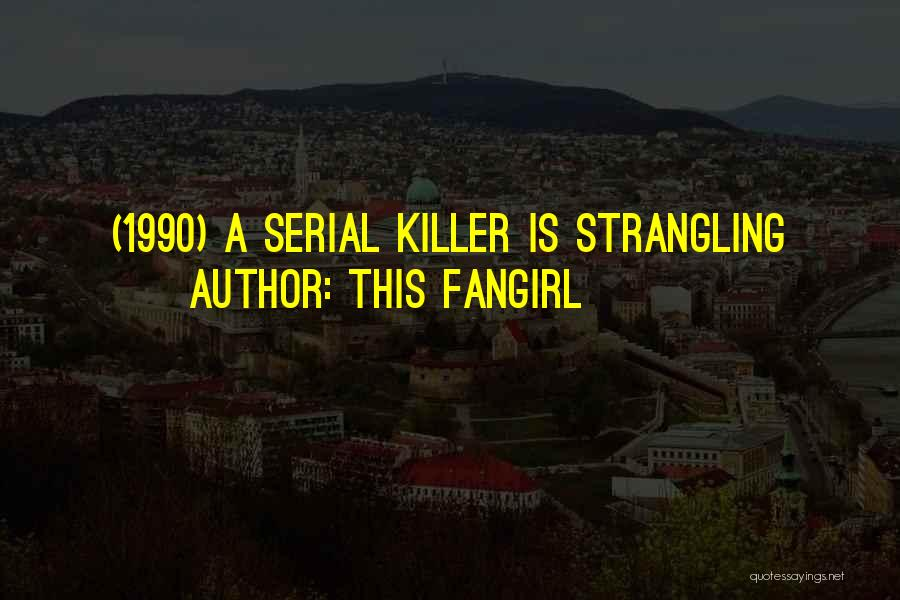 Serial Killer Quotes By This Fangirl