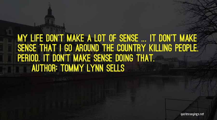 Serial Killer Quotes By Tommy Lynn Sells