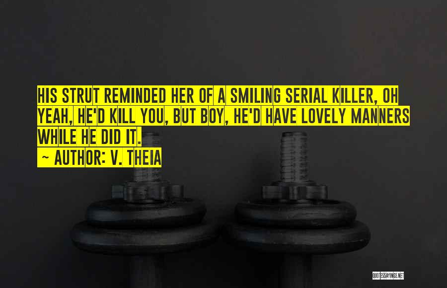 Serial Killer Quotes By V. Theia