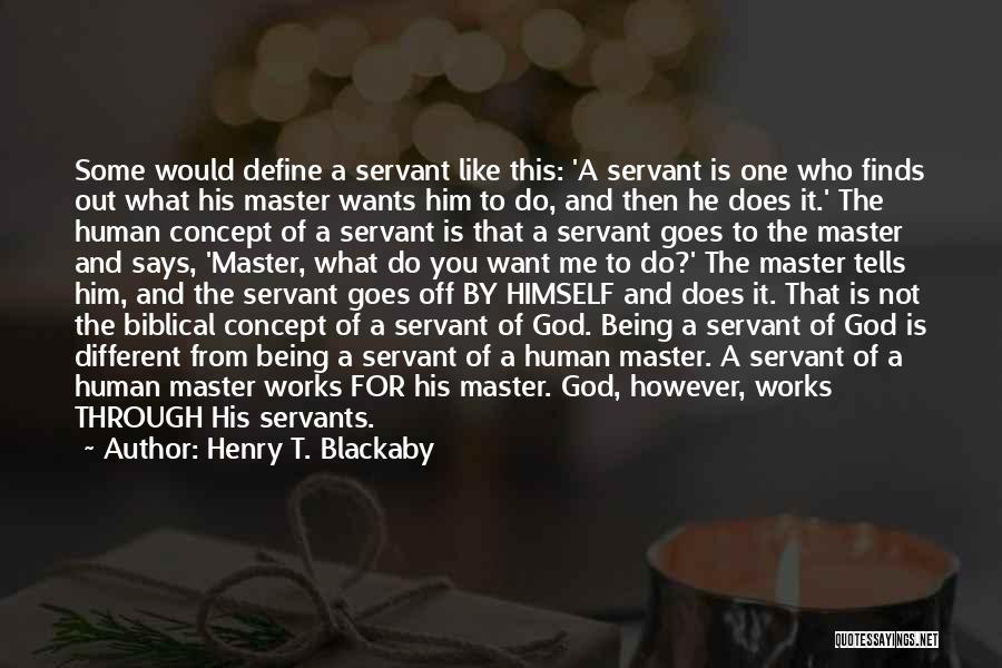 Servant Biblical Quotes By Henry T. Blackaby