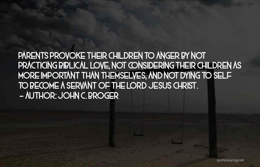 Servant Biblical Quotes By John C. Broger