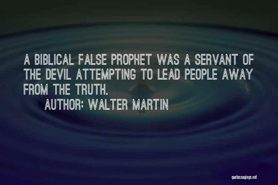 Servant Biblical Quotes By Walter Martin