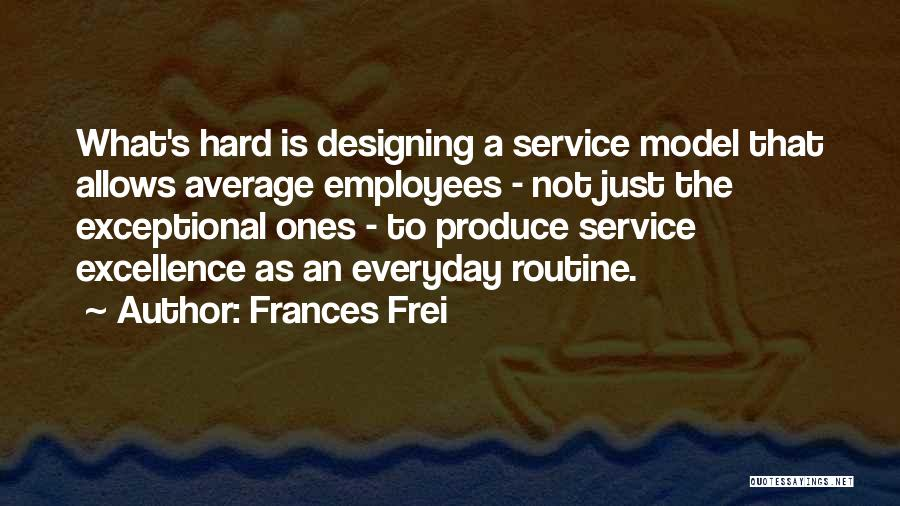 Service Excellence Quotes By Frances Frei