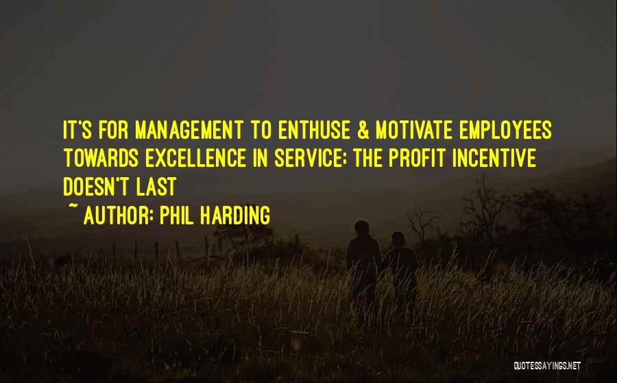 Service Excellence Quotes By Phil Harding