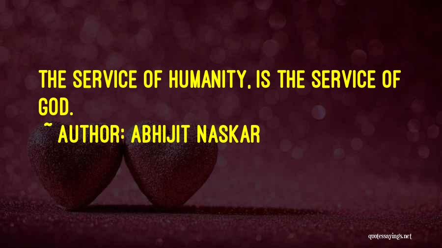 Service To Mankind Is Service To God Quotes By Abhijit Naskar