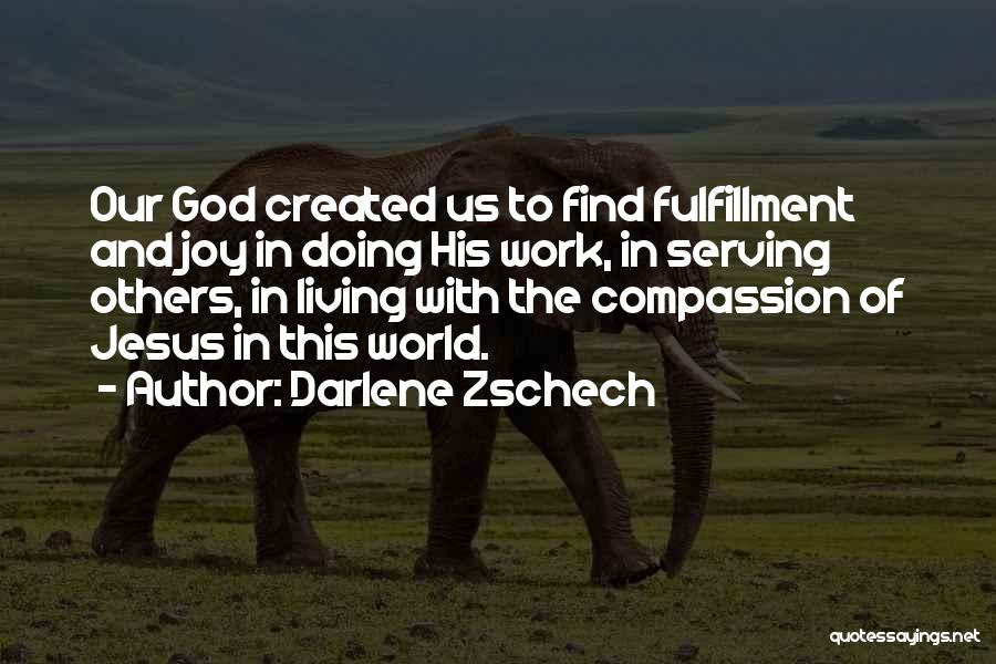 Serving God With Joy Quotes By Darlene Zschech