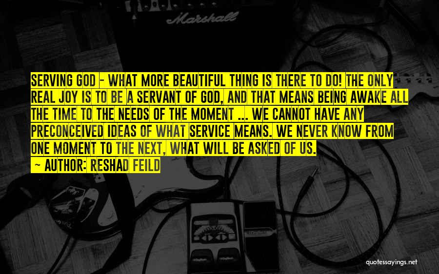Serving God With Joy Quotes By Reshad Feild